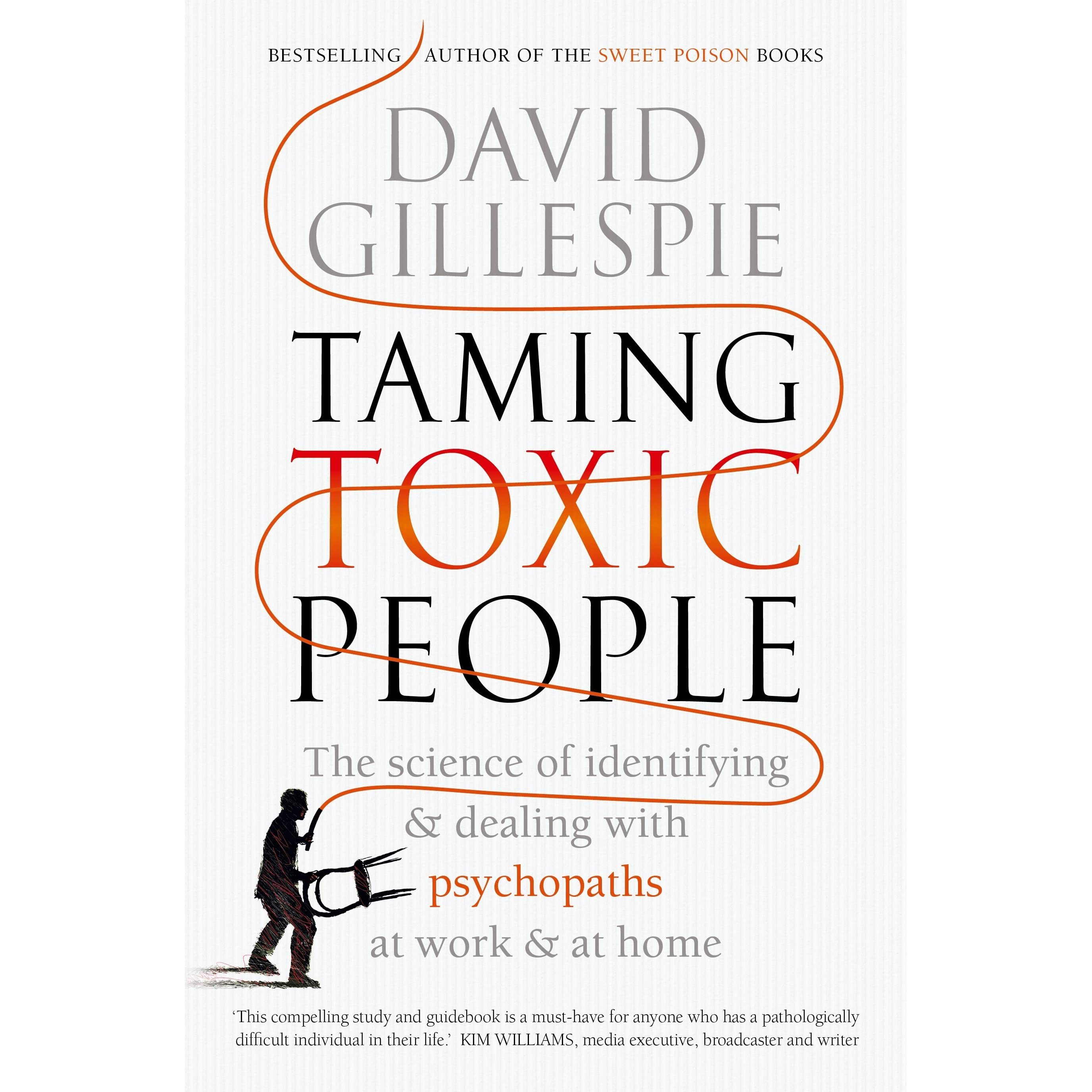 Taming Toxic People: The Science of Identifying and Dealing