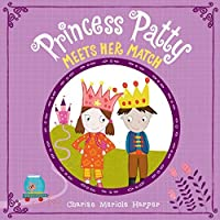 Princess Patty Meets Her Match (Hyperion Picture Book (eBook))
