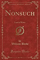 Nonsuch: Land of Water (Classic Reprint)