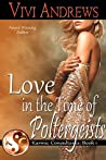 Love in the Time of Poltergeists (Karmic Consultants Book 1)