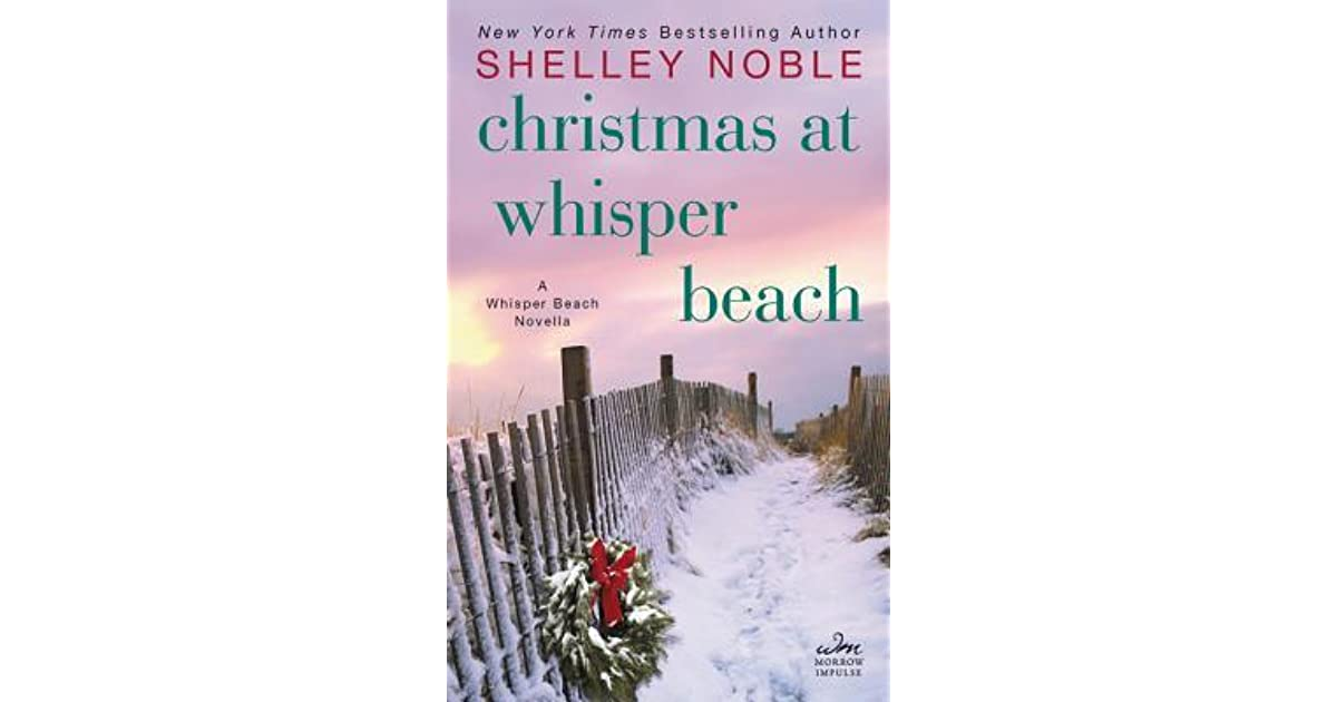 Christmas At Whisper Beach By Shelley Noble