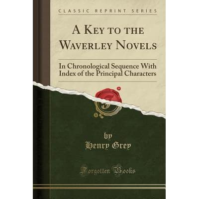 A Key to the Waverley Novels: In Chronological Sequence with Index