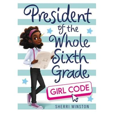 President Of The Whole Sixth Grade Girl Code By Sherri Winston