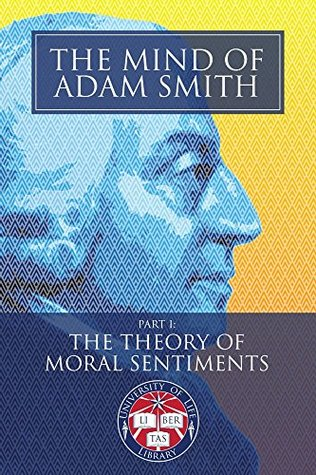 The Mind of Adam Smith Part 1: The Theory of Moral Sentiments (Newly Indexed and Illustrated with Scenes of the Scottish Enlightenment): Understand the ... of Nations! (University of Life Library)
