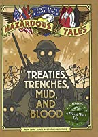 Nathan Hale's Hazardous Tales: Treaties, Trenches, Mud, and Blood: A World War I Tale