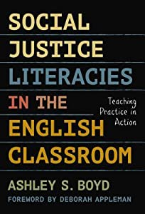 Social Justice Literacies in the English Classroom: Teaching Practice in Action