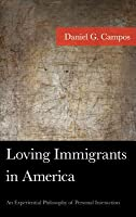 Loving Immigrants in America: An Experiential Philosophy of Personal Interaction