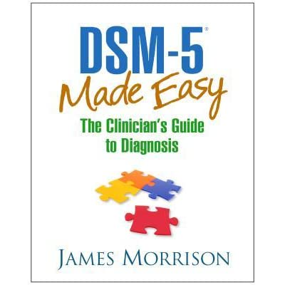 DSM-5® Made Easy: The Clinician's Guide to Diagnosis by