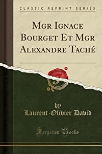 Mgr Ignace Bourget Et Mgr Alexandre Tach�