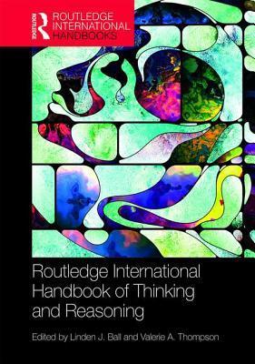 Routledge International Handbook of Thinking and Reasoning