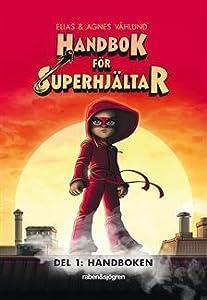 Handbok för superhjältar - Del 1: Handboken