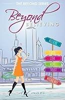 Beyond Believing (Beyond, #1)