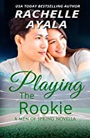 Playing the Rookie: A #Played Novella
