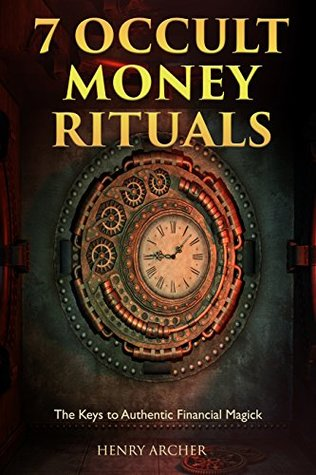 7 Occult Money Rituals: The Keys to Authentic Financial