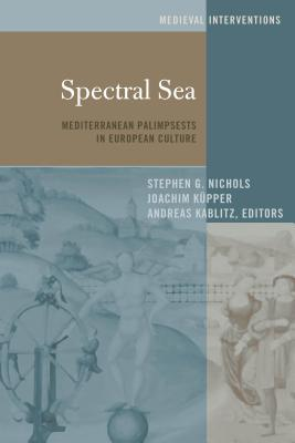Spectral Sea Mediterranean Palimpsests in European Culture