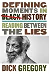 Defining Moments in Black History by Dick Gregory
