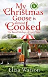 My Christmas Goose Is Almost Cooked (The Travel Mishaps of Caity Shaw, #3)