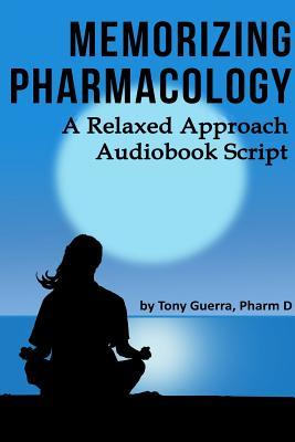 Memorizing Pharmacology: A Relaxed Approach Audiobook Script