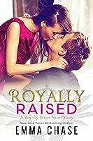 Royally Raised (Royally, #2.5)