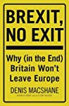Brexit, No Exit: Why (in the End) Britain Won't Leave Europe