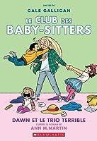 Dawn et le Trio Terrible (Le Club des Baby-Sitters #5)