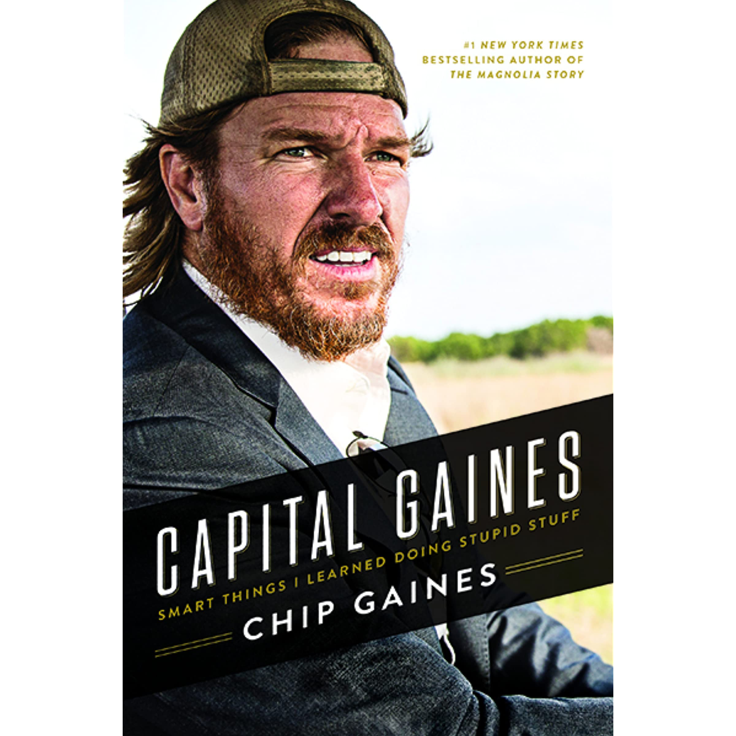 75dfc42cb94 Capital Gaines  Smart Things I Learned Doing Stupid Stuff by Chip Gaines