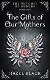 The Witches of Auburn: The Gifts of Our Mothers (Witches #1)