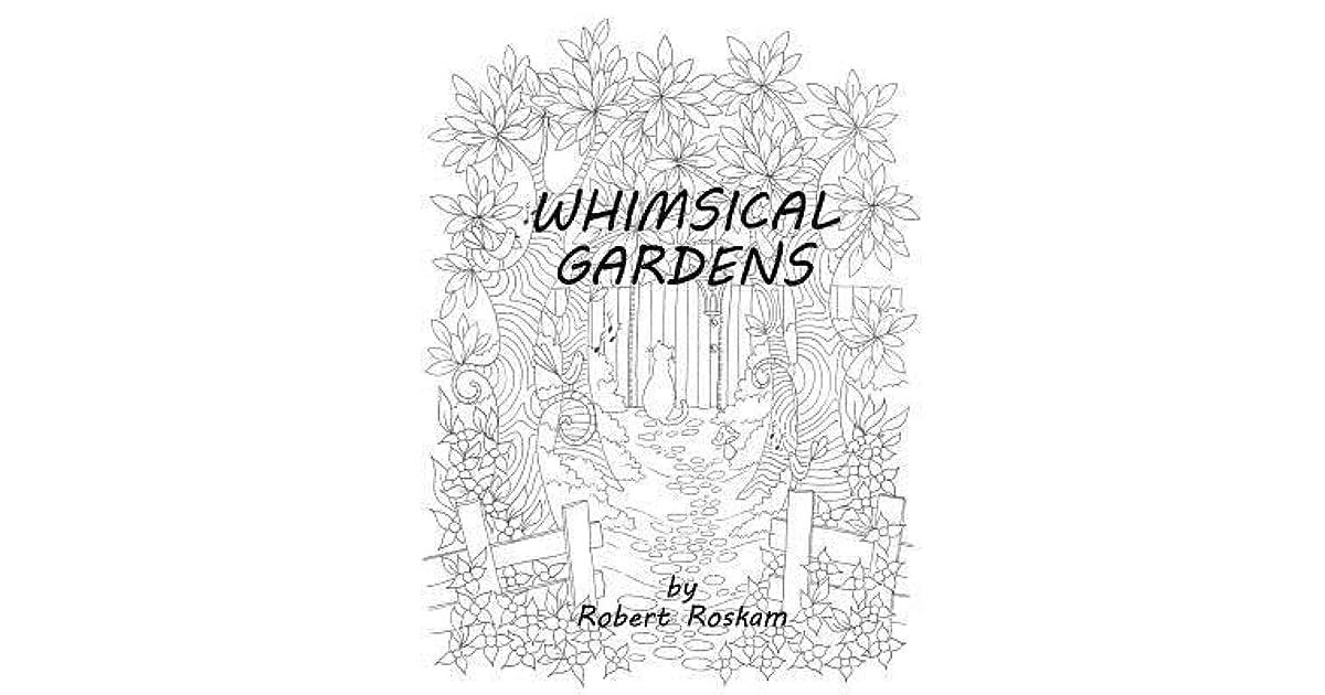 Whimsical Gardens by Robert Roskam