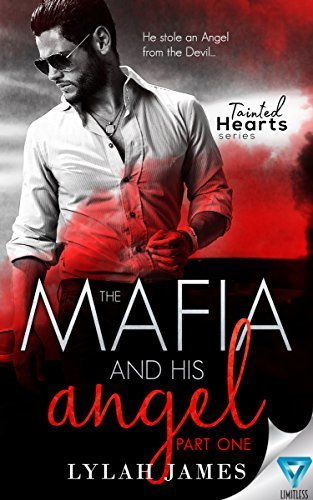 Lylah James - Tainted Hearts 1 - The Mafia and His Angel Part 1
