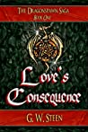 """Love's Consequence - Book One (of Five) """"Dragonspawn Saga"""""""