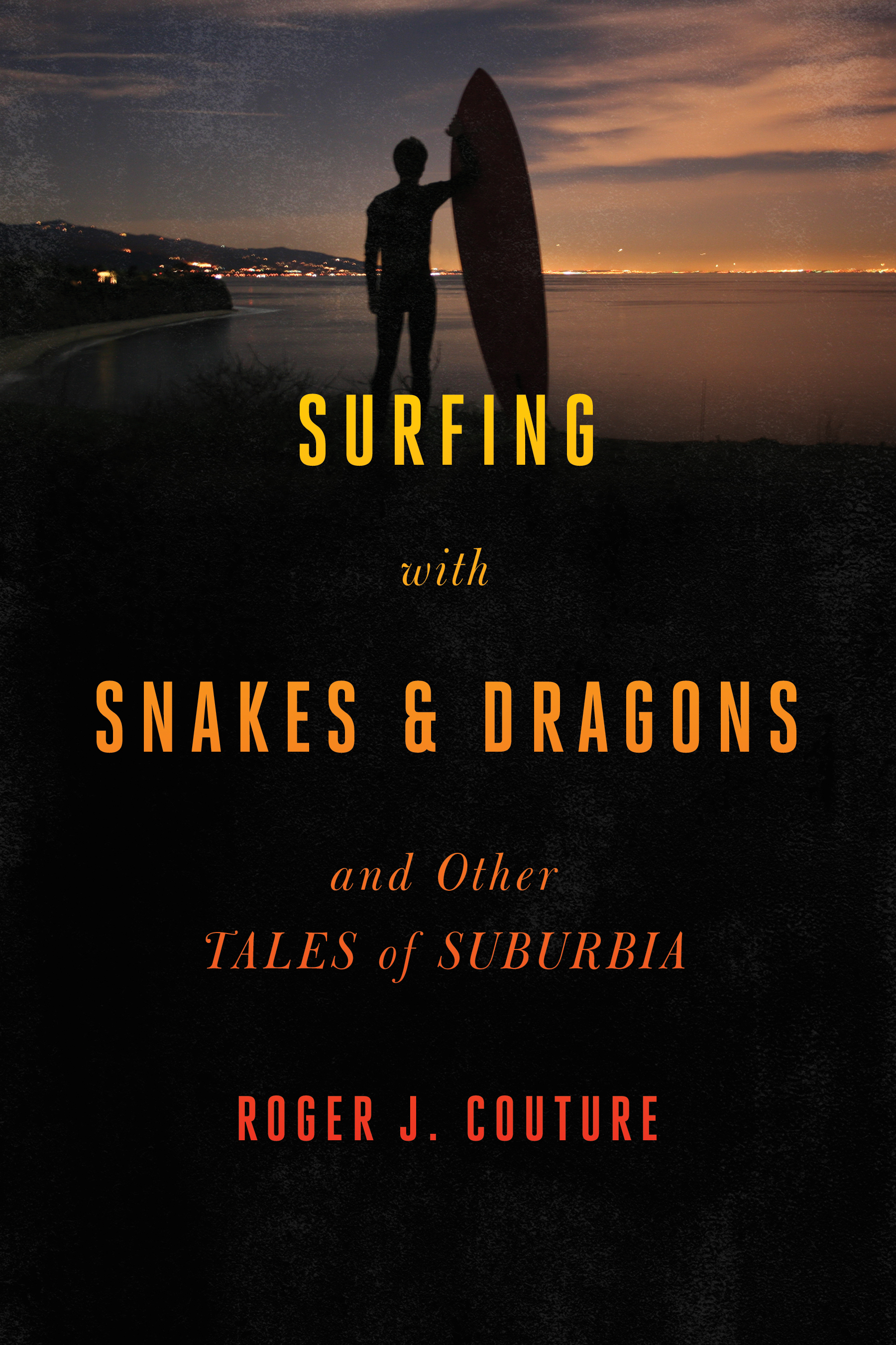 Surfing with Snakes  Dragons Roger Couture