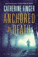 Anchored by Death: A Jo Oliver Thriller