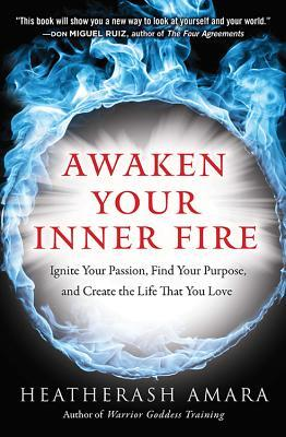 Awaken-Your-Inner-Fire-Ignite-Your-Passion-Find-Your-Purpose-and-Create-the-Life-That-You-Love