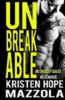 Unbreakable: An Unacceptables MC Romance