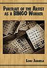 A Portrait of the Artist as a Bingo Worker