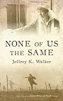 None of Us the Same (Sweet Wine of Youth Book 1)