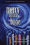Mercy Spurs the Bone