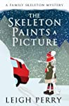 The Skeleton Paints a Picture (Family Skeleton Mystery, #4)
