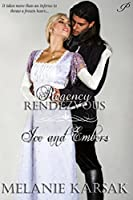 Ice and Embers (Regency Rendezvous Book 4)