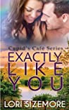 Exactly Like You (Cupid's Café #2)