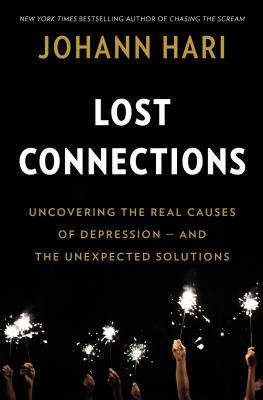 lost connections uncovering the real causes of depression and