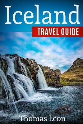 Iceland Travel Guide: The Real Travel Guide from a Traveler. All You Need to Know about Iceland.