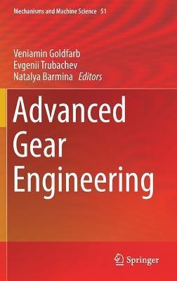 Advanced Gear Engineering Veniamin Goldfarb, Eugeniy Trubachev, Natalya Barmina