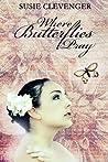 Where Butterflies Pray