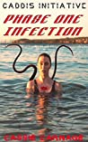 PHASE ONE INFECTION: CADDIS INITIATIVE BOOK ONE tentacle body horror medical thriller