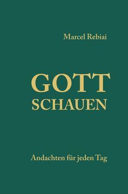 Gott Schauen Marcel Rebiai