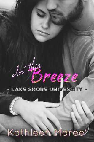 In this Breeze (Lake Shore University, #1)
