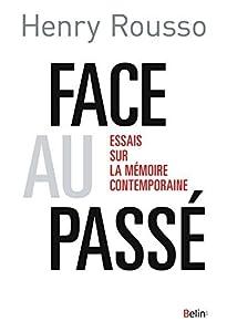 Face au passé: Essai sur la mémoire contemporaine