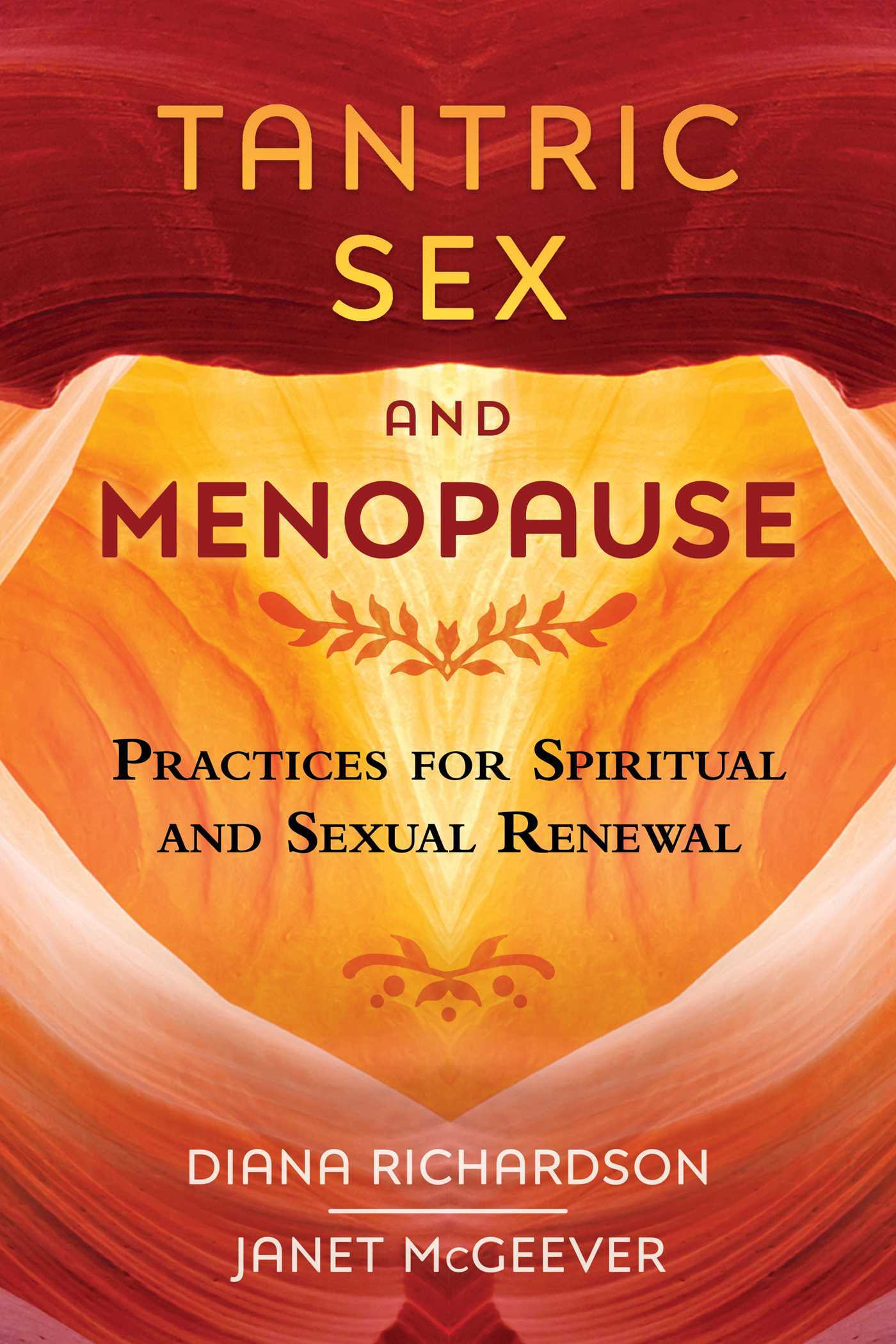 Tantric Sex and Menopause Practices for Spiritual and Sexual Renewal
