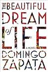 The Beautiful Dream of Life: A Novel